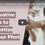Innovative ways to Monetize Photography
